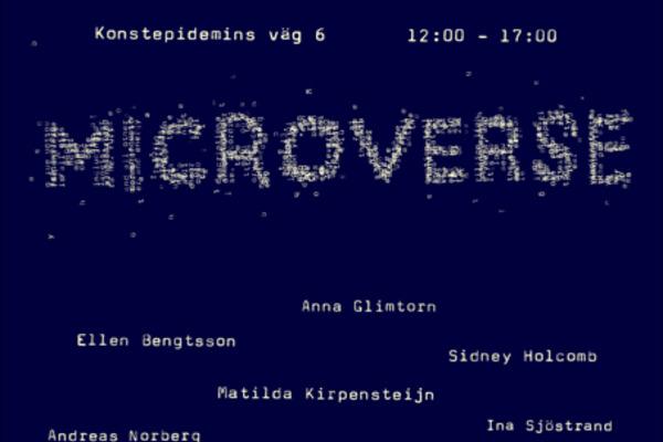 MICROVERSE - grupputställning Konstnärlig idégestaltning Göteborgs Konstskola 2021